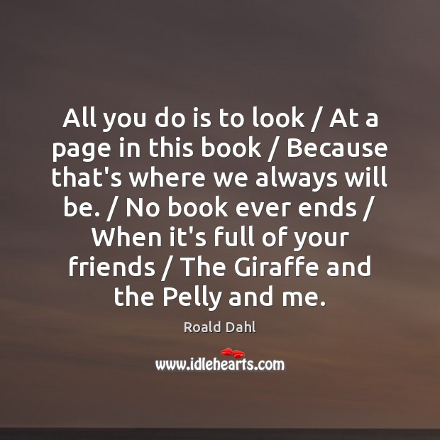 All you do is to look / At a page in this book / Roald Dahl Picture Quote