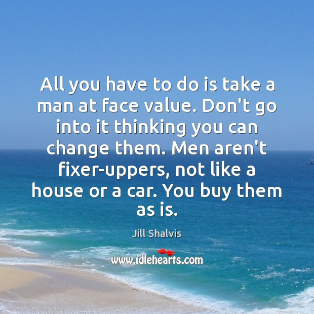 Image, All you have to do is take a man at face value.