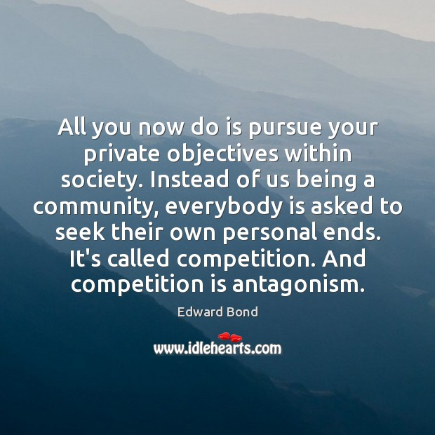 All you now do is pursue your private objectives within society. Instead Image