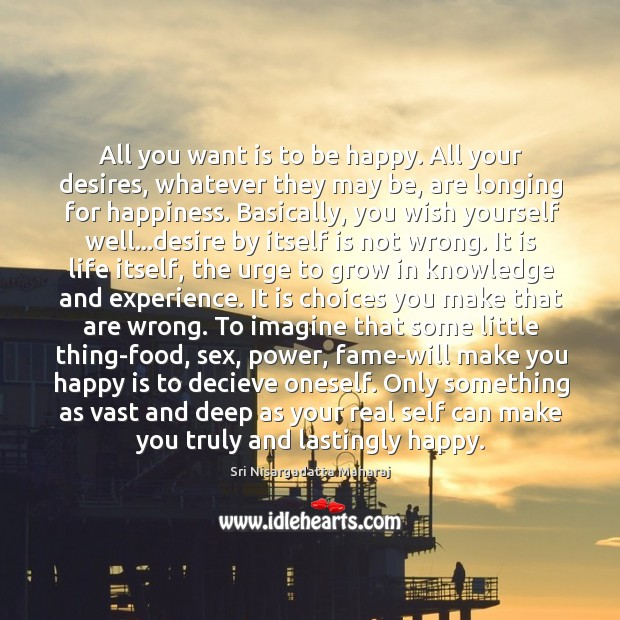 Image, All you want is to be happy. All your desires, whatever they