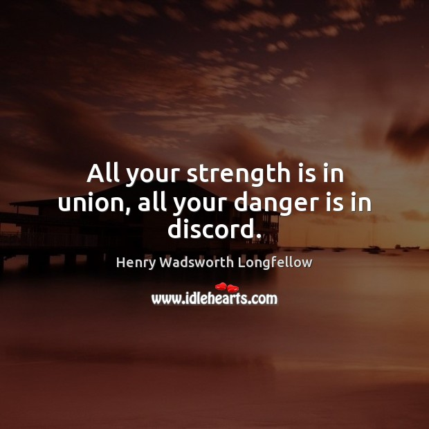 Image, All your strength is in union, all your danger is in discord.