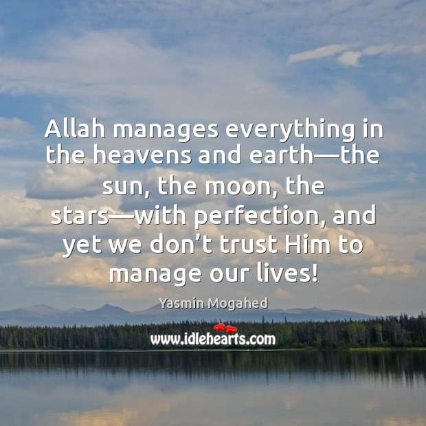 Allah manages everything in the heavens and earth—the sun, the moon, Image