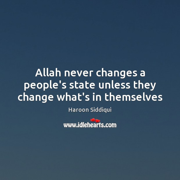 Allah never changes a people's state unless they change what's in themselves Image