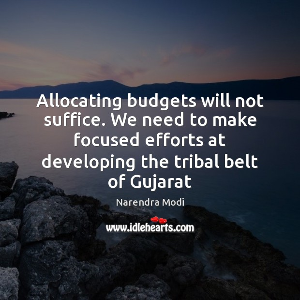 Allocating budgets will not suffice. We need to make focused efforts at Image