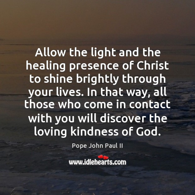 Image, Allow the light and the healing presence of Christ to shine brightly