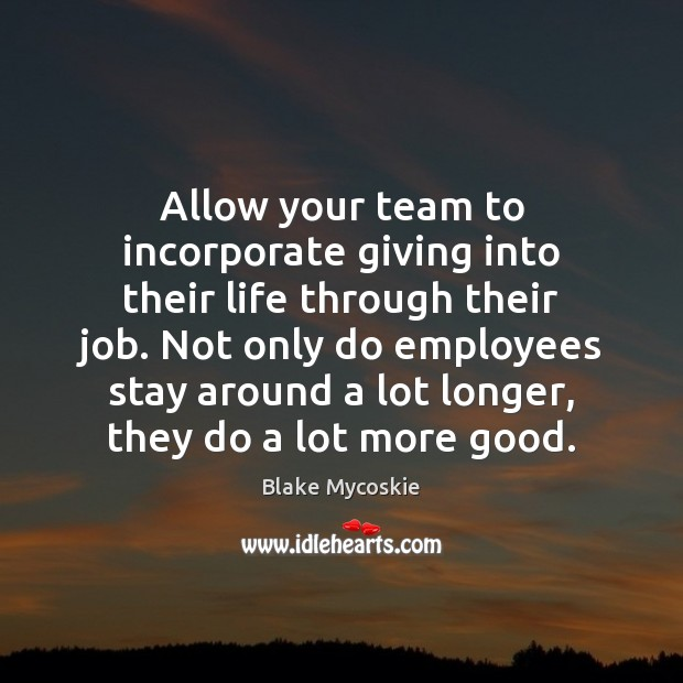 Image, Allow your team to incorporate giving into their life through their job.