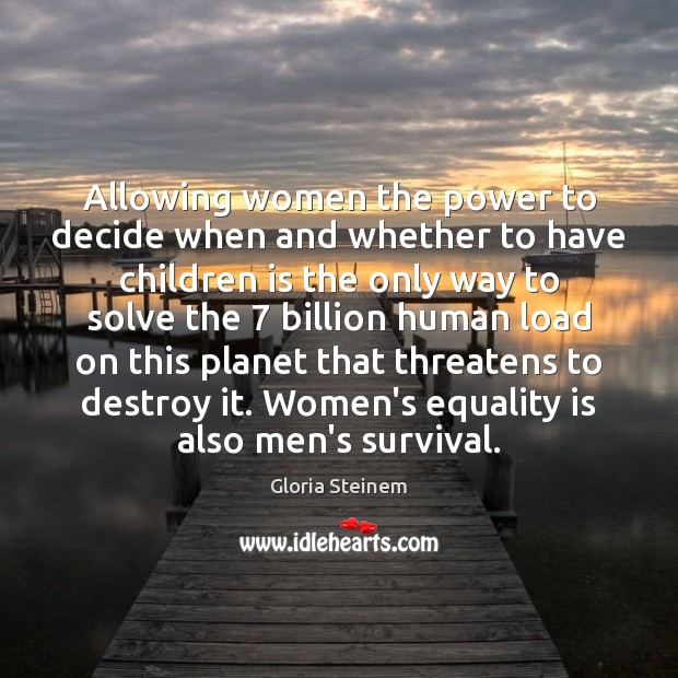 Allowing women the power to decide when and whether to have children Equality Quotes Image