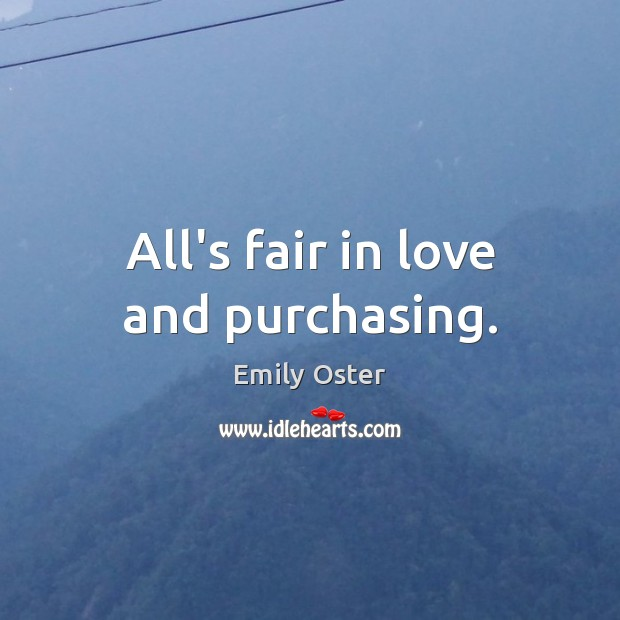 Image, All's fair in love and purchasing.