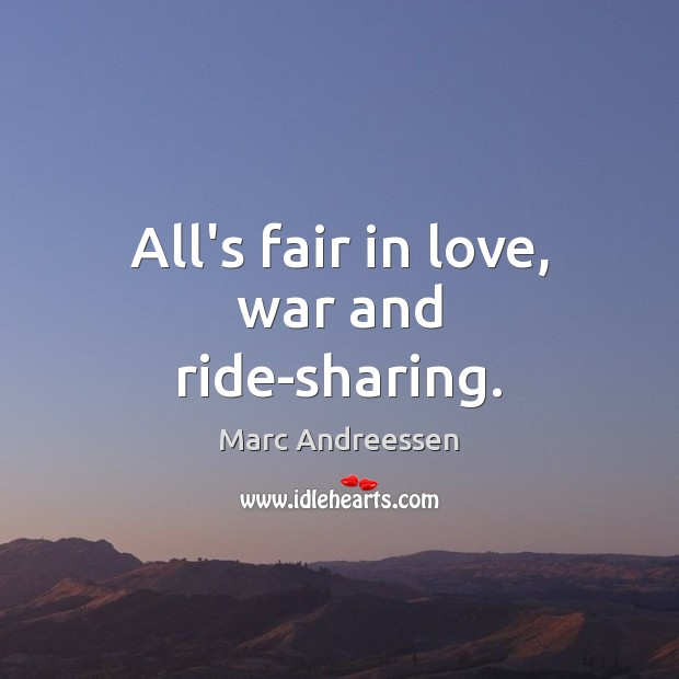 All's fair in love, war and ride-sharing. Image