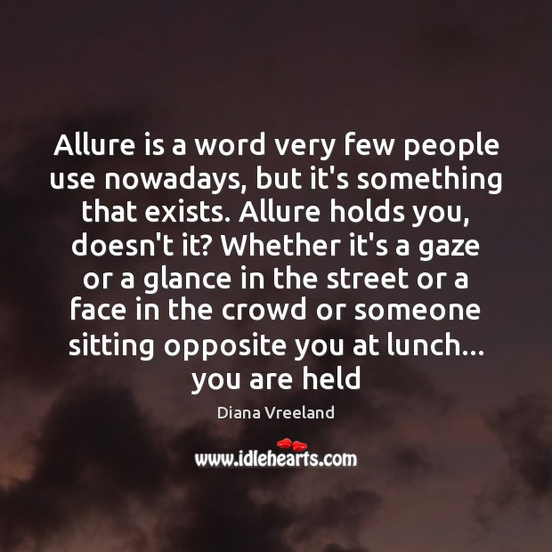Allure is a word very few people use nowadays, but it's something Image