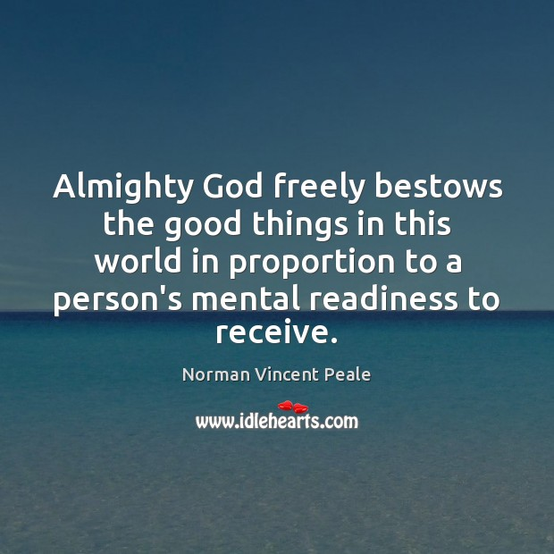 Almighty God freely bestows the good things in this world in proportion Image