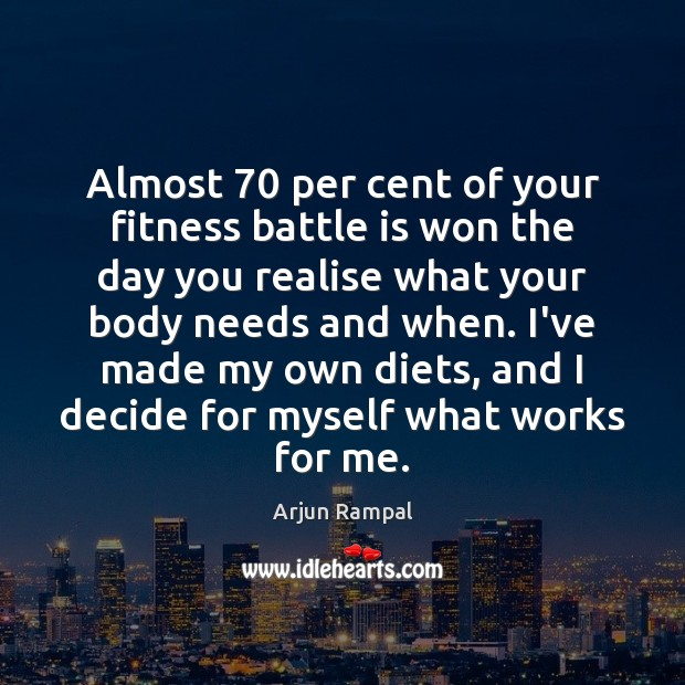 Almost 70 per cent of your fitness battle is won the day you Fitness Quotes Image