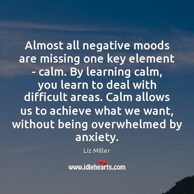 Image, Almost all negative moods are missing one key element – calm. By