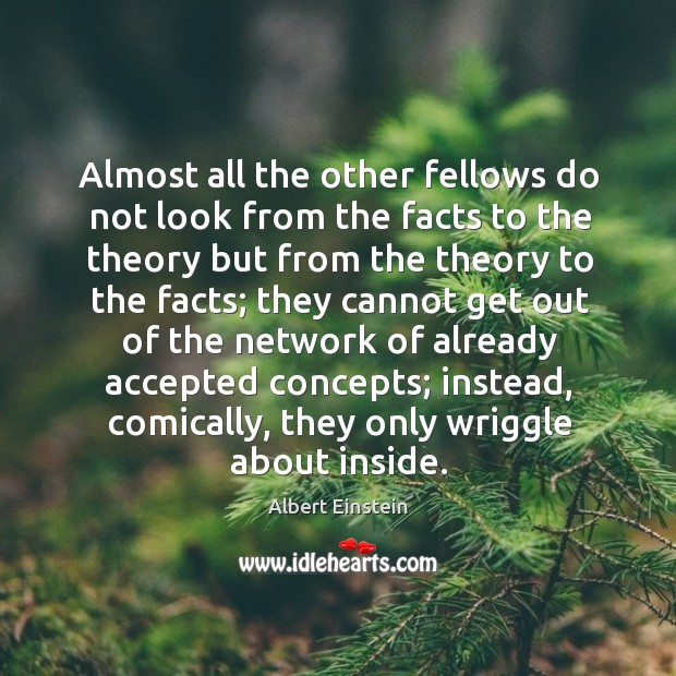Almost all the other fellows do not look from the facts to Image