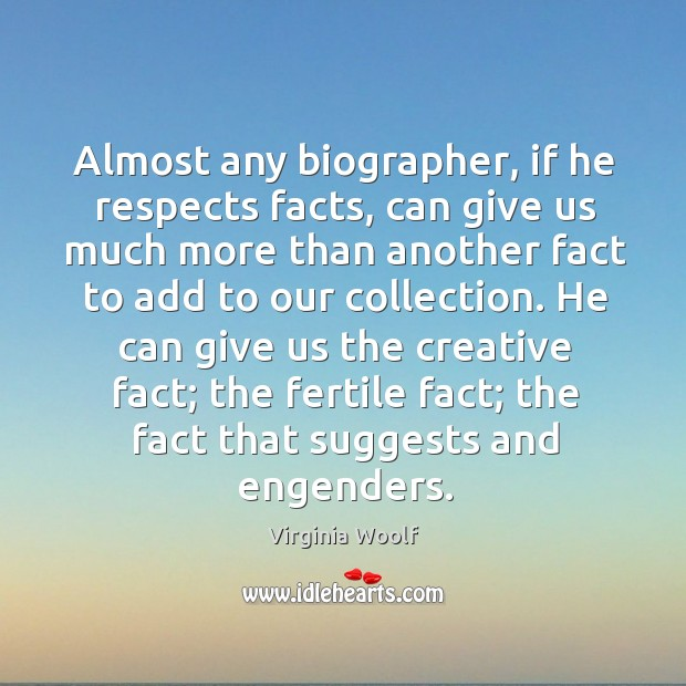 Image, Almost any biographer, if he respects facts, can give us much more than another