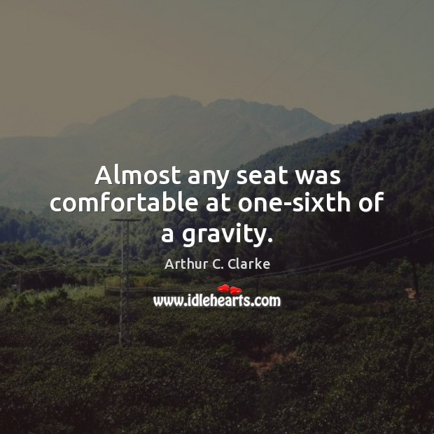 Almost any seat was comfortable at one-sixth of a gravity. Image