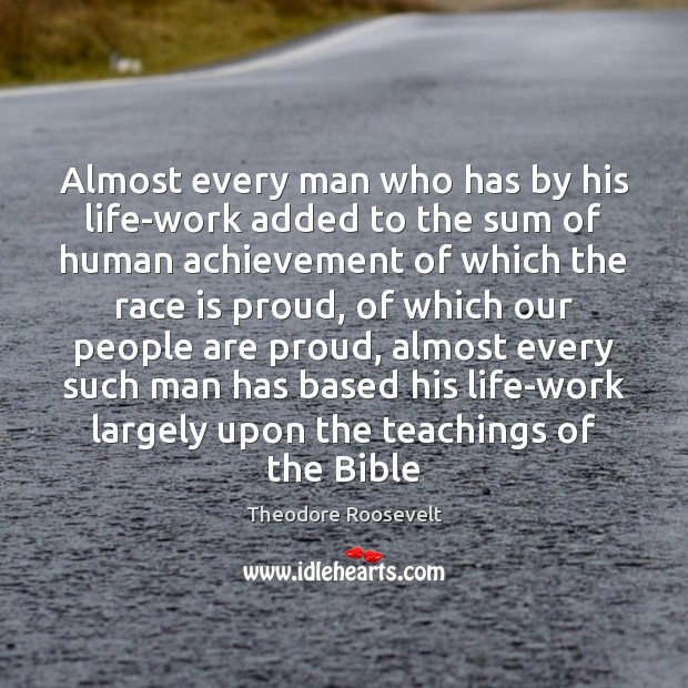 Image, Almost every man who has by his life-work added to the sum