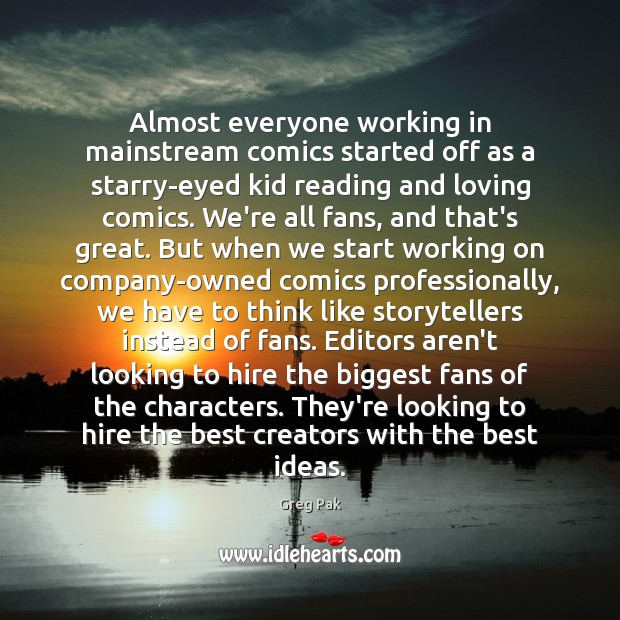 Image, Almost everyone working in mainstream comics started off as a starry-eyed kid