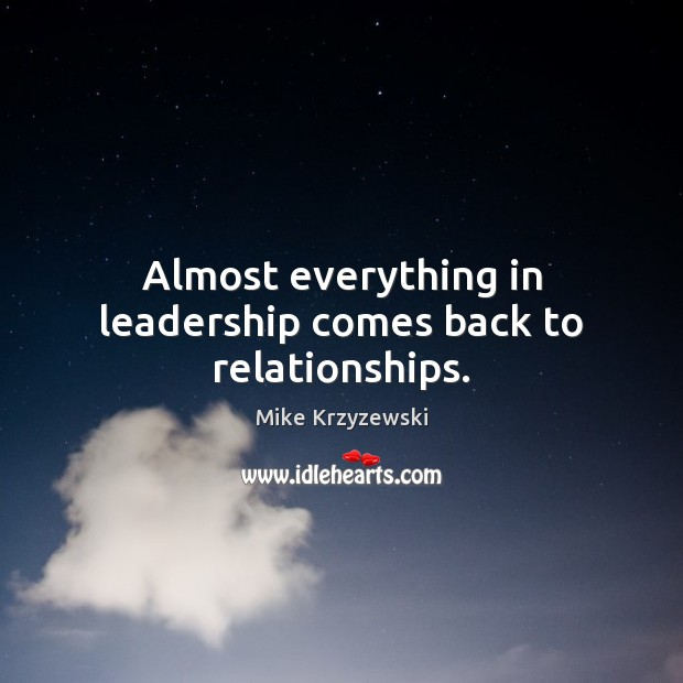Almost everything in leadership comes back to relationships. Image