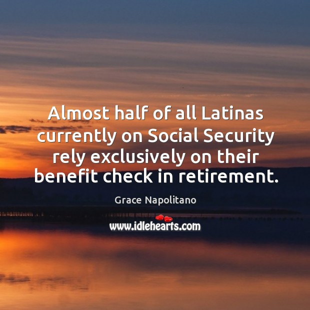 Almost half of all latinas currently on social security rely exclusively on their benefit check in retirement. Image
