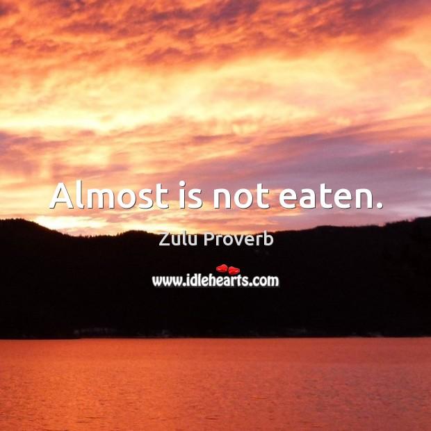 Image, Almost is not eaten.