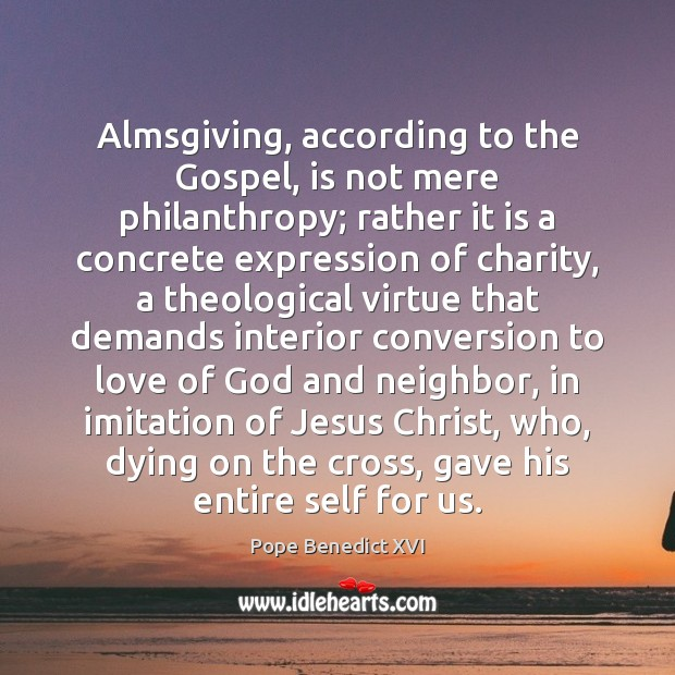 Image, Almsgiving, according to the Gospel, is not mere philanthropy; rather it is