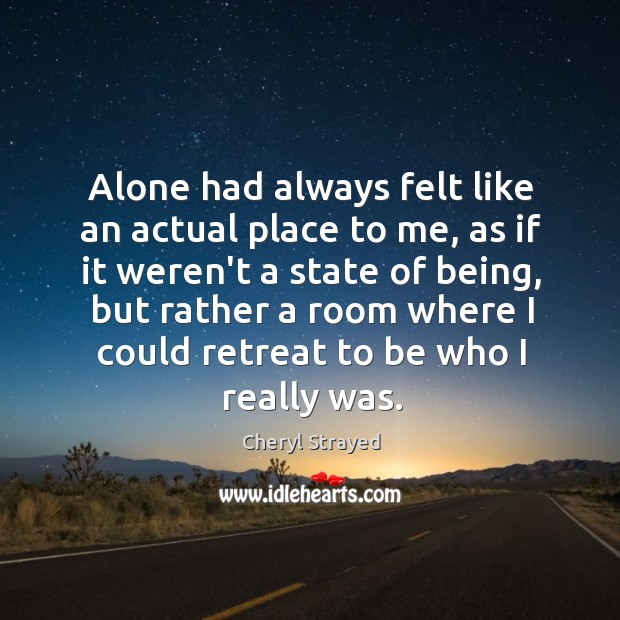 Alone had always felt like an actual place to me, as if Image