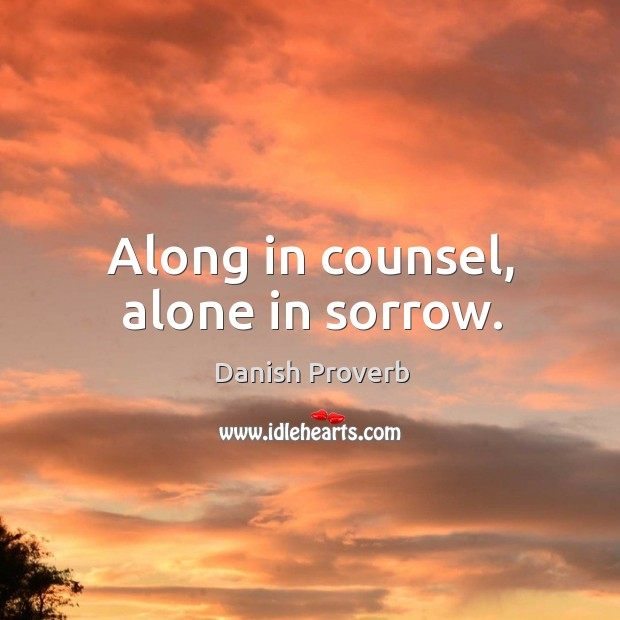 Image, Along in counsel, alone in sorrow.