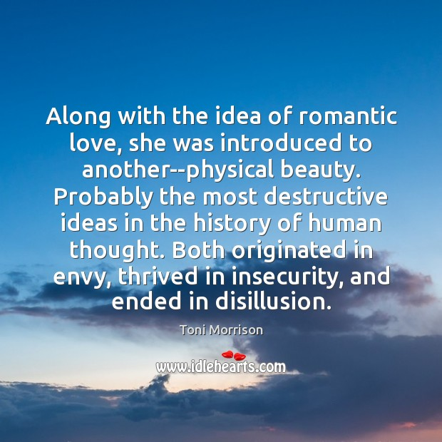 Along with the idea of romantic love, she was introduced to another–physical Romantic Love Quotes Image