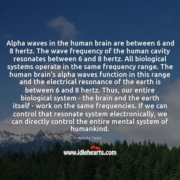 Alpha waves in the human brain are between 6 and 8 hertz. The wave Image