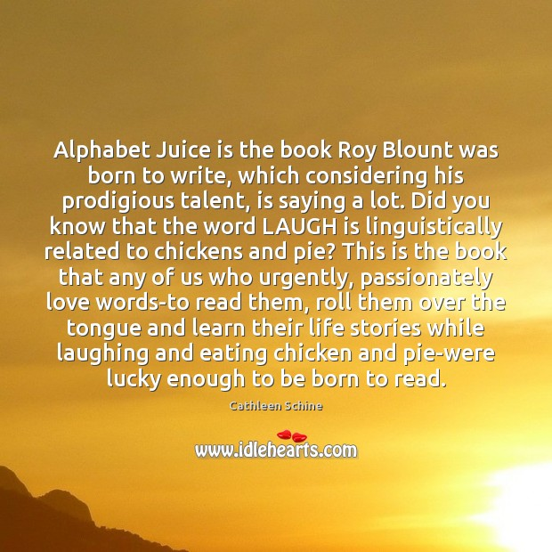 Image, Alphabet Juice is the book Roy Blount was born to write, which