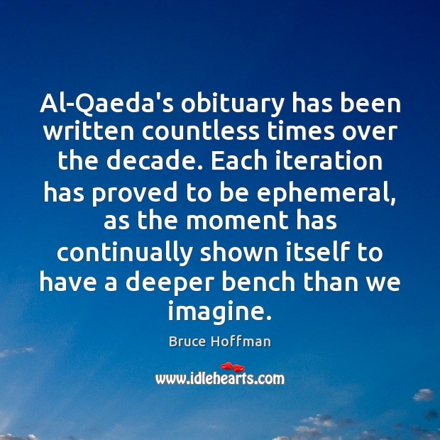 Image, Al-Qaeda's obituary has been written countless times over the decade. Each iteration