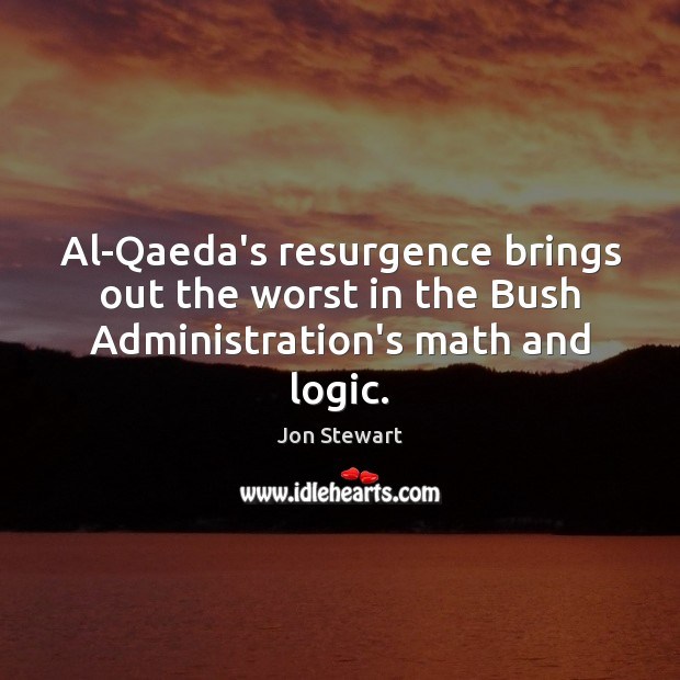 Image, Al-Qaeda's resurgence brings out the worst in the Bush Administration's math and logic.