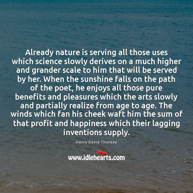 Image, Already nature is serving all those uses which science slowly derives on
