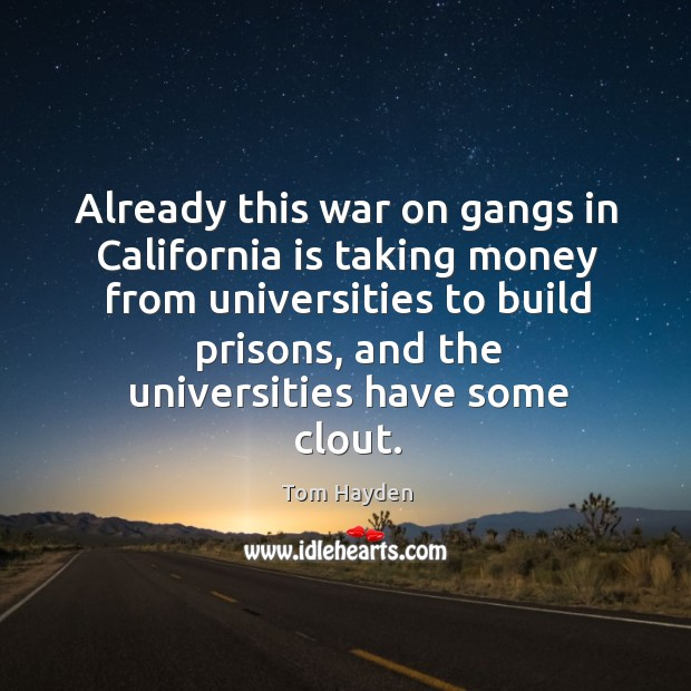 Already this war on gangs in california is taking money from universities to build prisons Image