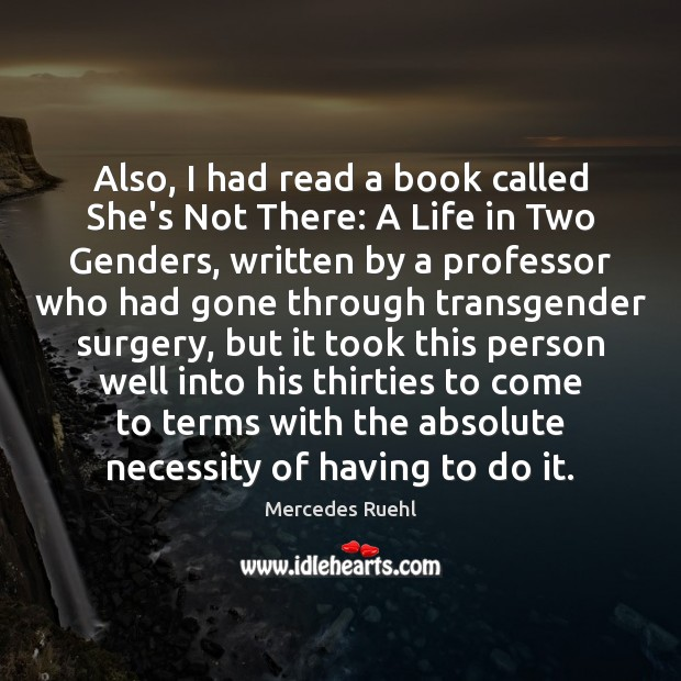 Image, Also, I had read a book called She's Not There: A Life