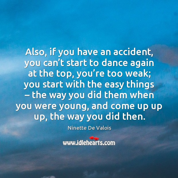 Image, Also, if you have an accident, you can't start to dance again at the top