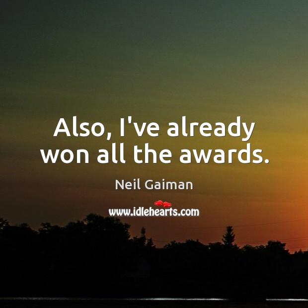 Image, Also, I've already won all the awards.