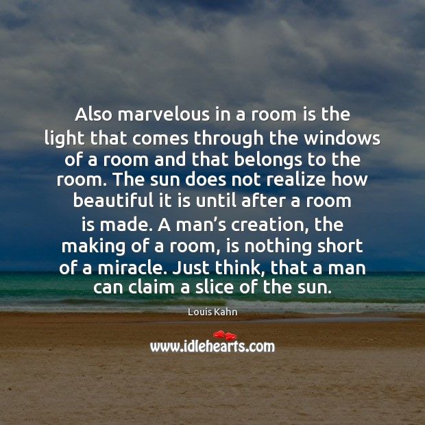 Image, Also marvelous in a room is the light that comes through the