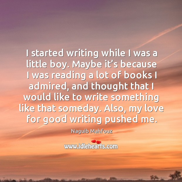 Image, Also, my love for good writing pushed me.
