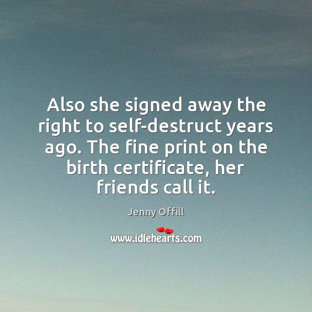 Also she signed away the right to self-destruct years ago. The fine Image