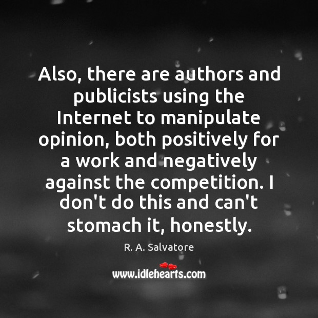 Also, there are authors and publicists using the Internet to manipulate opinion, Image