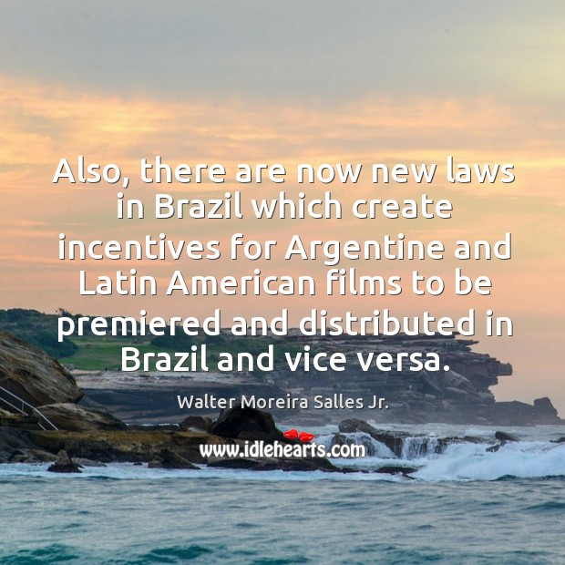 Also, there are now new laws in brazil which create incentives for argentine and latin american Image