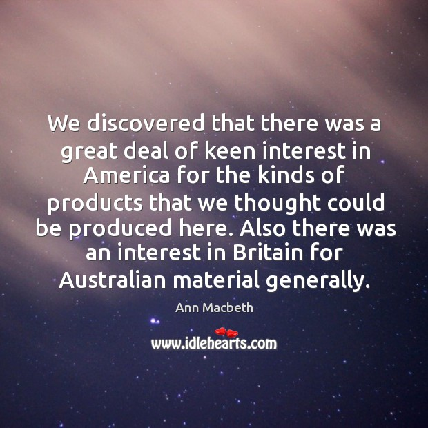 Also there was an interest in britain for australian material generally. Image