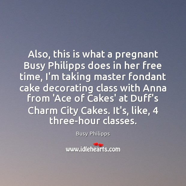 Image, Also, this is what a pregnant Busy Philipps does in her free
