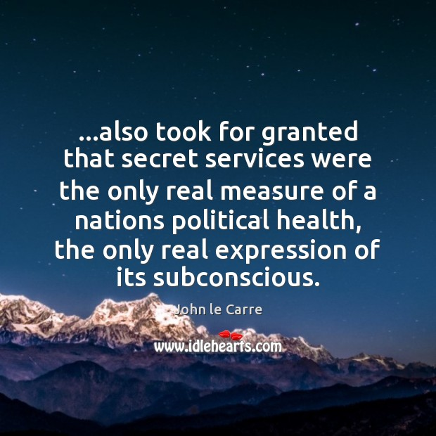 …also took for granted that secret services were the only real measure Image