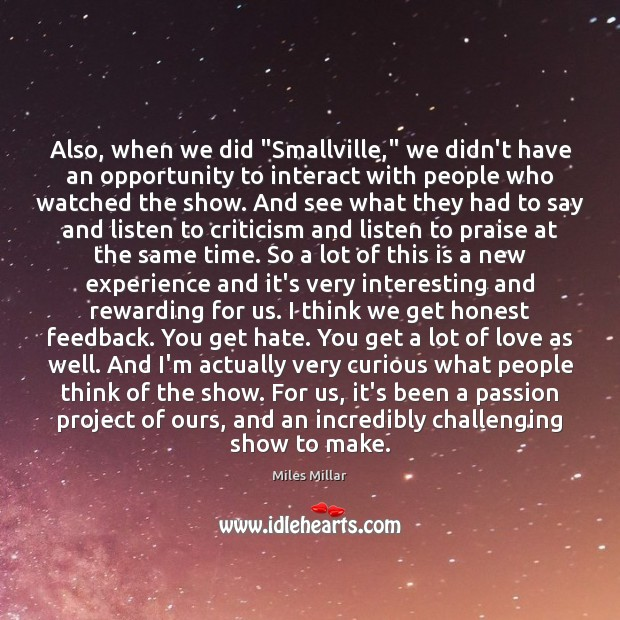 """Also, when we did """"Smallville,"""" we didn't have an opportunity to interact Image"""