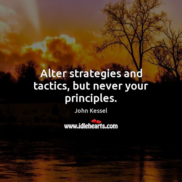 Image, Alter strategies and tactics, but never your principles.
