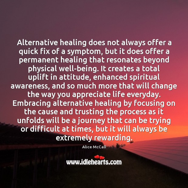 Image, Alternative healing does not always offer a quick fix of a symptom,