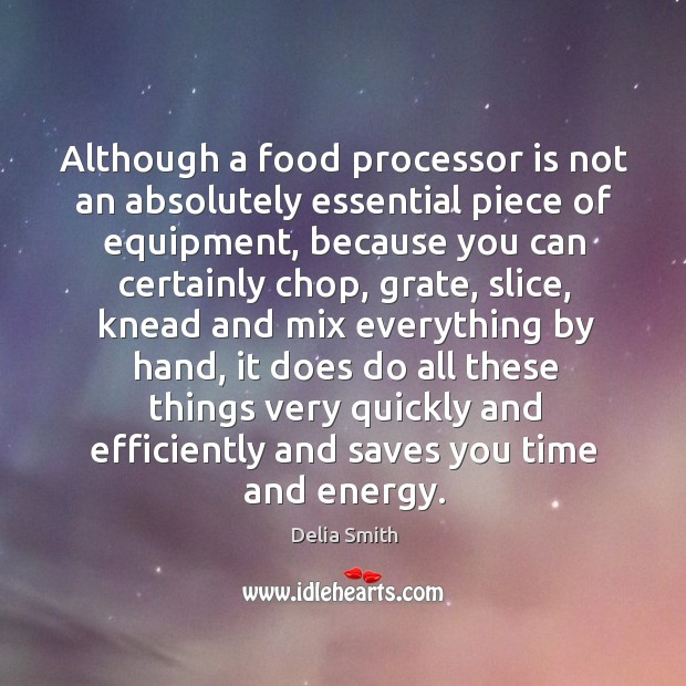 Although a food processor is not an absolutely essential piece of equipment, because Image
